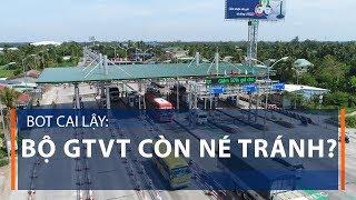 BOT Cai Lậy: Bộ GTVT còn né tránh? | VTC1