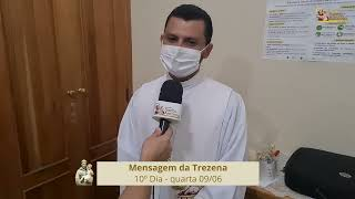 Mensagem da Trezena 10° Dia - Padre Marcos Eurélio e Marcus Mareano  - 09.06.21