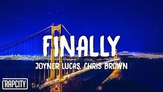 Joyner Lucas - Finally (Lyrics) ft. Chris Brown