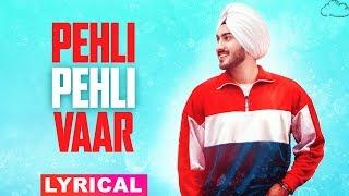 Pehli Pehli Vaar (Lyrical) | Rohanpreet Singh | Latest Punjabi Songs 2019 | Speed Records