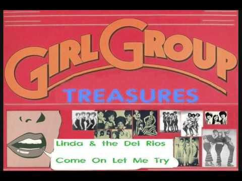 Linda & The Del Rios - Come On Let Me Try (1962 Girl Group Doo Wop Sounds)