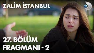 Zalim İstanbul 27. Bölüm Fragmanı - 2