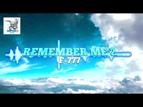F-777 - Remember Me 2 [FREE NEWGROUNDS DOWNLOAD]