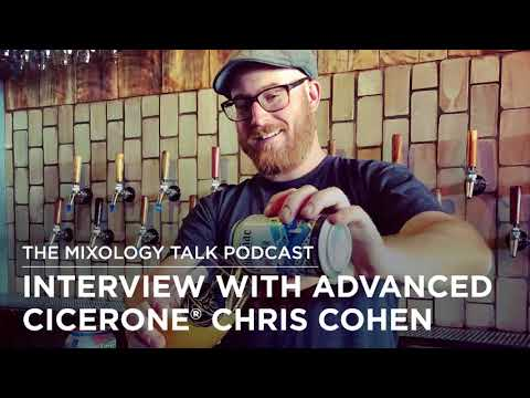A Chat with the Beertender: Chris Cohen, Advanced Cicerone - Mixology Talk Podcast (Audio)