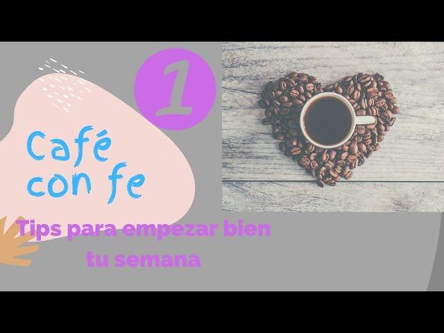 Café con fe, primer tip para empezar bien la semana