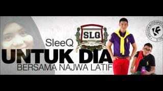 Sleeq Ft Najwa Latif- Untuk Dia