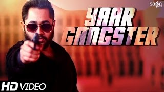 """Yaar Gangster """"Sukhy Maan"""" Official Song 