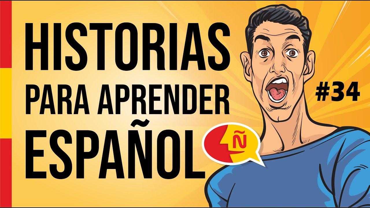 🧔 Aprende a hablar español como un nativo con historias de la vida diaria #34   Nivel intermedio