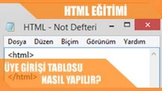 İnternet Programcılığı [HTML] - Üye Girişi Tablo Yapımı (Table Kullanımı)
