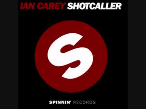 Ian Carey - Shot Caller (Original Mix 2010)