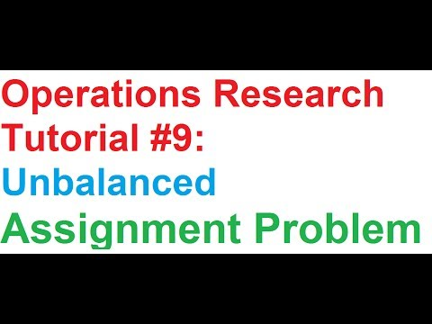 Operations Research(OR) Tutorial #9: Unbalanced Assignment Problem
