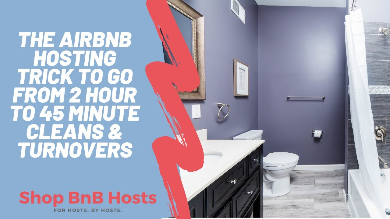 Airbnb Hosting Trick You MUST Master | 45 minute Cleans/Turnovers | Get ★★★★★ Sparkling Cleans