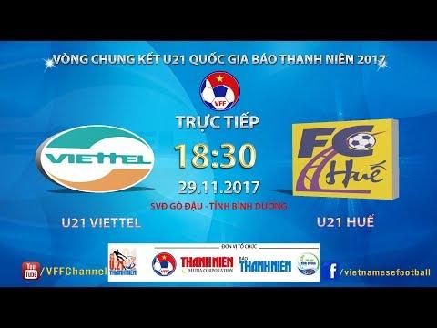 FULL | U21 Viettel vs U21 Thừa Thiên - Huế | VCK U21 Quốc Gia Báo Thanh Niên 2017