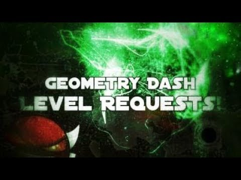 Geometry Dash: Requests On ( READ DESC ) Road to 2.5k subs