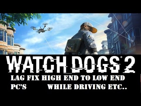 Watch Dogs Lag Fix Pc