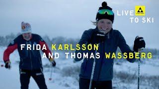 Fischer Nordic | Live To Ski | Frida Karlsson & Thomas Wassberg