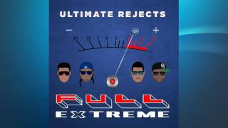 Ultimate Rejects - Full Extreme {2017 Road March Winner}
