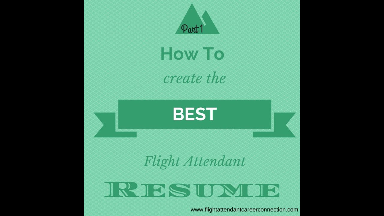 How To Create The Best Flight Attendant Resume Part 1 Youtube