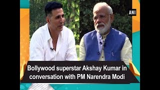 Bollywood Superstar Akshay Kumar in conversation with PM Narendra Modi