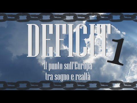 DEFICIT - Il punto sull'Europa tra sogno e realtà - Prima parte