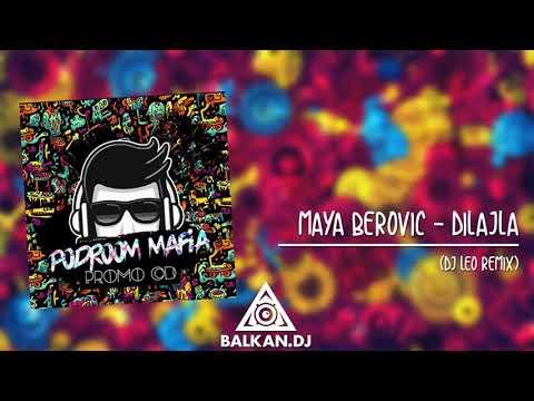 Maya Berovic - Dilajla (DJ Leo Remix)