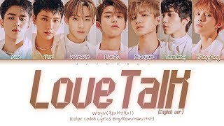 WayV - Love Talk (English ver.) (Color Coded Lyrics)
