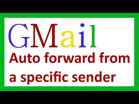 Gmail auto forward from a specific sender