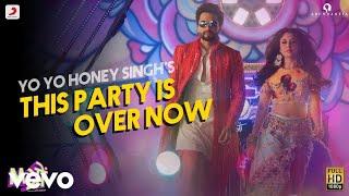 This Party Is Over Now WhatsApp Status | Yo Yo Honey Singh |
