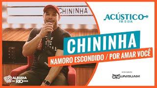 Chininha - Namoro Escondido / Por Amar Você (Acústico FM O Dia) #Unisuam