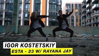 Esta - 23 W/ Rayana Jay| Choreography by Igor Kostetskiy| D.Side Dance Studio