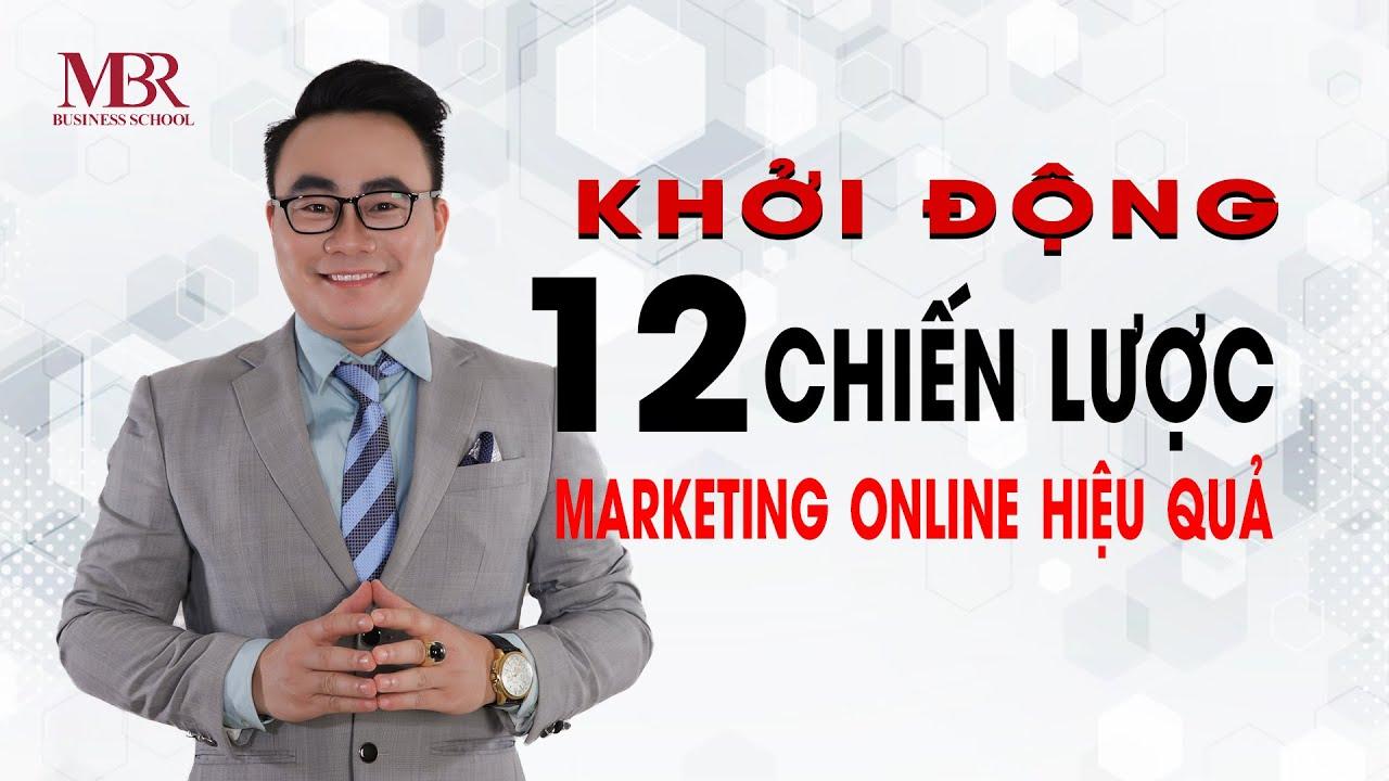 [Diễn giả Marketing] 12 Chiến lược Marketing online Hiệu quả hàng đầu 2020 Khởi Động P1