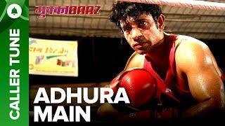 Set Adhura Main as Your Caller Tune | Mukkabaaz | Vineet  Zoya | Anurag Kashyap