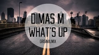 Dimas M - What's Up [Indonesia Trap Music] (Original Mix)