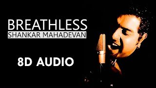 Breathless | 8D Audio | Shankar Mahadevan