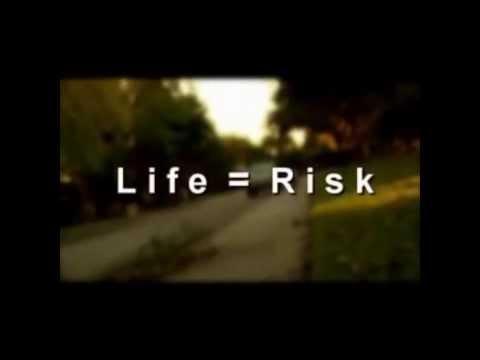 Life=Risk