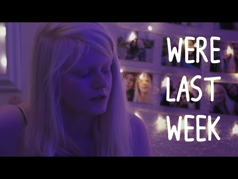 Were Last Week | Original Song