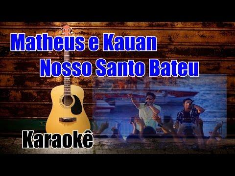 O nosso santo bateu - Matheus e kauan karaokê ( Violão instrumental com cifra )