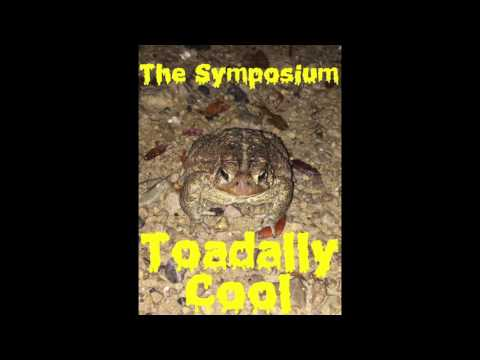 The Symposium - Toadally Cool