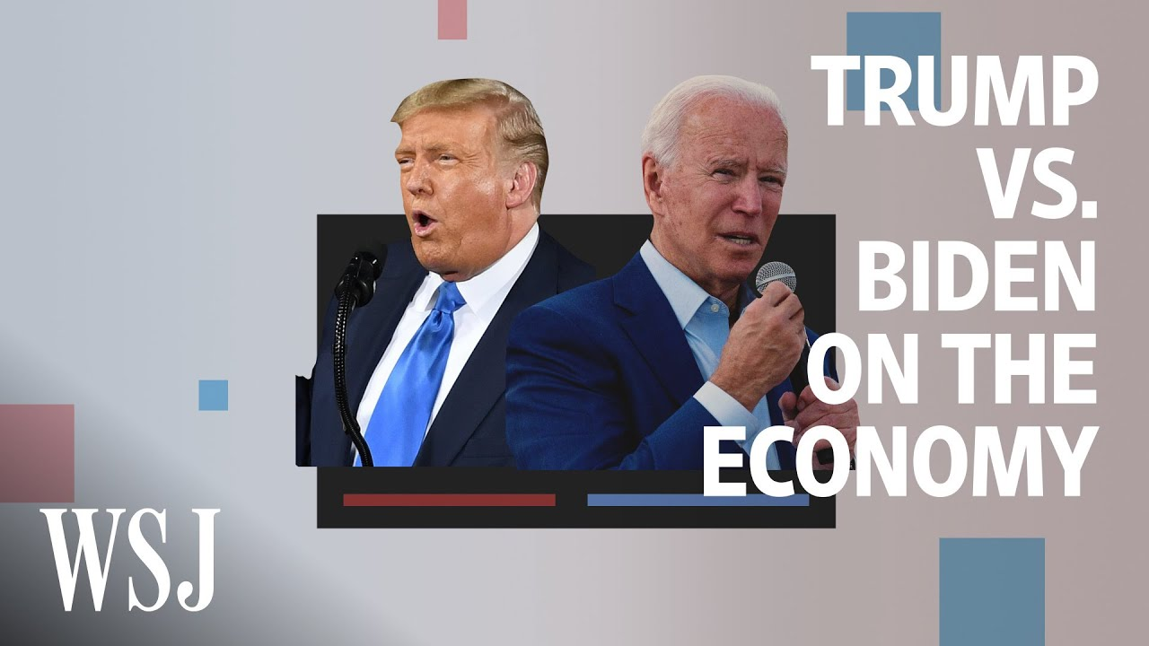 Election 2020: How Trump and Biden Compare on the Economy | WSJ