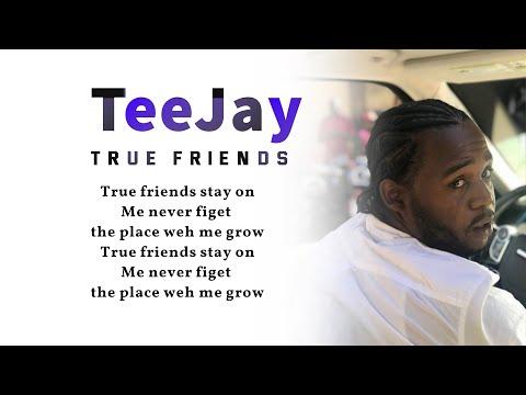 TEEJAY - TRUE FRIENDS (Lyrics Video)
