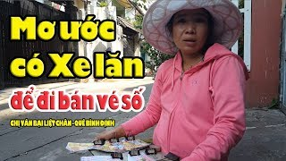 Ước mơ có xe lăn của chị Vân bại liệt để bán vé số ở Sài Gòn