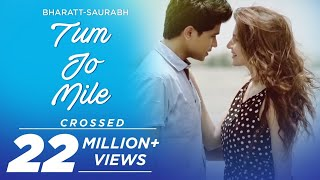 tum jo mile bharatt saurabh   new hindi love song 2015 2016