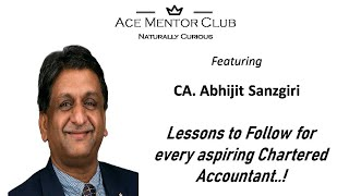 Lessons to follow for every aspiring Chartered Accountant - A Session with CA Abhijit Sanzgiri