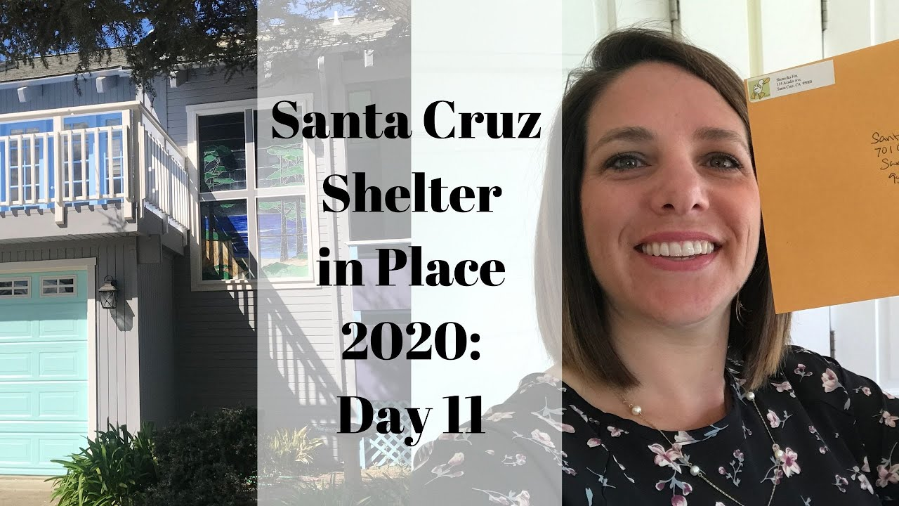 Santa Cruz Shelter in Place 2020: Day 11