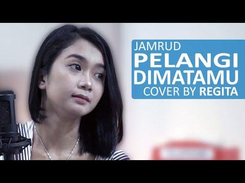 JAMRUD - PELANGI DI MATAMU COVER BY REGITA