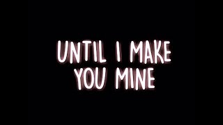 Download MAKE YOU MINE | lyric edit