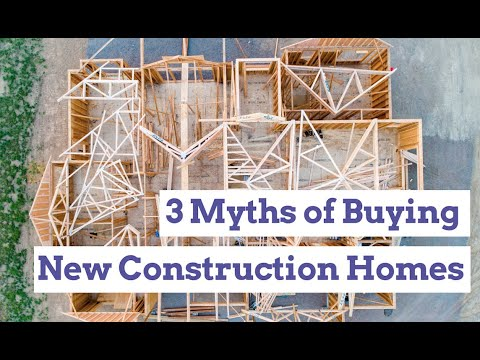3 Myths When Buying New Construction