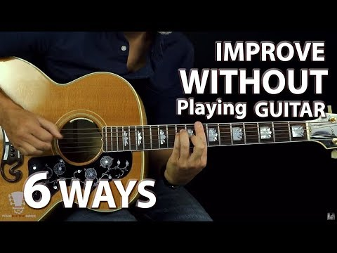 Can You Improve Your Skills WITHOUT Playing Guitar?