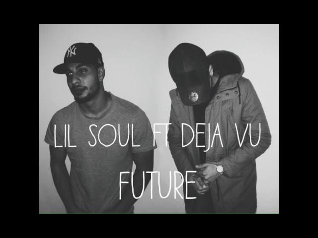Lil Soul Ft. Deja Vu - Future