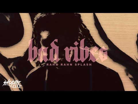 "Rahn Rahn Splash ""Bad Vibes"" (A Kendall Mathis Film)"